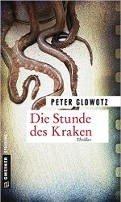 Peter Glowotz: Die Stunde des Kraken