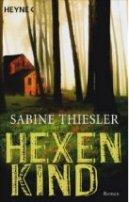 Sabine Thiesler: Hexenkind