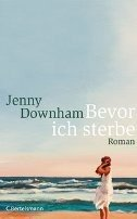 Jenny Downham: Bevor ich sterbe