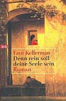 Faye Kellerman: Denn rein soll deine Seele sein