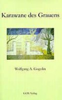Wolfgang A. Gogolin: Karawane des Grauens