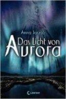 Anna Jarzab: Das Licht von Aurora
