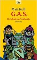 Matt Ruff: G.A.S Die Trilogie der Stadtwerke
