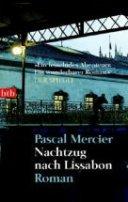Pascal Mercier: Nachtzug nach Lissabon