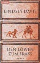 Lindsey Davis: Den Löwen zum Frass