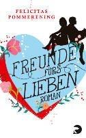 Felicitas Pommerening: Freunde fürs Lieben