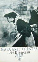Margaret Forster: Die Dienerin