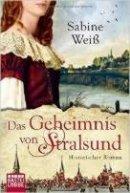 Sabine Weiß: Das Geheimnis von Stralsund