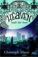 Christoph Marzi: Heaven - Stadt der Feen
