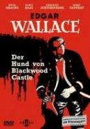Edgar Wallace - Der Hund von Blackwood Castle