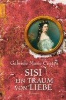 Gabriele Marie Cristen: Sisi. Ein Traum von Liebe