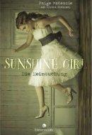 Paige McKenzie, Alyssa Sheinmel: Sunshine Girl: Die Heimsuchung