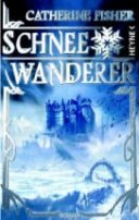 Catherine Fisher: Schneewanderer