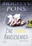 Brigitte Pons: Eine saubere Angelegenheit