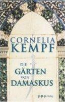 Cornelia Kempf: Die Gärten von Damaskus