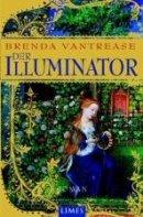 Brenda Rickman Vantrease: Der Illuminator