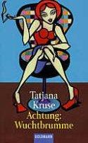 Tatjana Kruse: Achtung: Wuchtbrumme