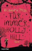 Alexandra Pilz: Für immer Hollyhill