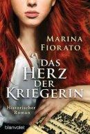 Marina Fiorato: Das Herz der Kriegerin