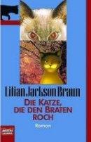 Lilian Jackson Braun: Die Katze, die den Braten roch