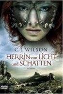 C. L. Wilson: Herrin von Licht und Schatten