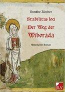 Dorothe Zürcher: Stabilitas loci. Der Weg der Wiborada