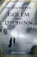 Helene Wecker: Golem und Dschinn