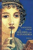 Kari Köster-Lösche: Die Heilerin von Alexandria