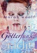 Marah Woolf: Hasse mich nicht