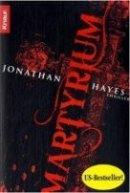 Jonathan Hayes: Martyrium