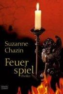 Suzanne Chazin: Feuerspiel