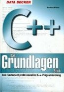 Gerhard Willms: C ++ Das Grundlagenbuch