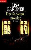 Lisa Gardner: Der Schattenmörder
