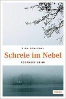 Tina Schlegel: Schreie im Nebel