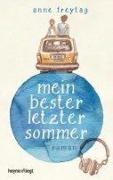 Anne Freytag: Mein bester letzter Sommer