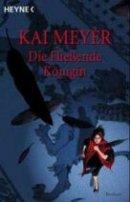 Kai Meyer: Die fließende Königin