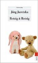 Jörg Juretzka: Rotzig & Rotzig