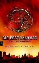 Veronica Roth: Tödliche Wahrheit