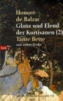 Honoré de Balzac: Glanz und Elend der Kurtisanen 2 | Tante Bette