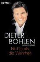 Dieter Bohlen: Nichts als die Wahrheit