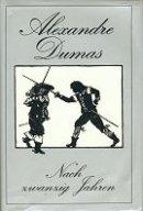 Alexandre Dumas (Vater): Nach zwanzig Jahren