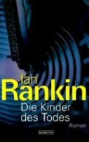 Ian Rankin: Die Kinder des Todes