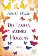 Noa C. Walker: Die Farben meines Herzens