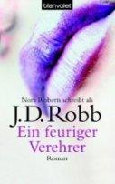 J. D. Robb: Ein feuriger Verehrer