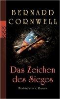 Bernard Cornwell: Das Zeichen des Sieges