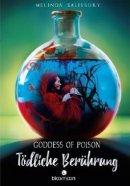Melinda Salisbury: Goddess of Poison - Tödliche Berührung