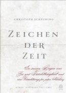 Christoph Scheuring: Zeichen der Zeit