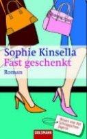 Sophie Kinsella: Fast geschenkt