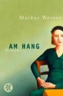 Markus Werner: Am Hang