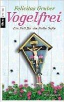 Felicitas Gruber: Vogelfrei